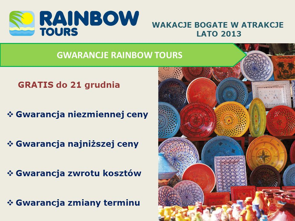 WAKACJE BOGATE W ATRAKCJE GWARANCJE RAINBOW TOURS