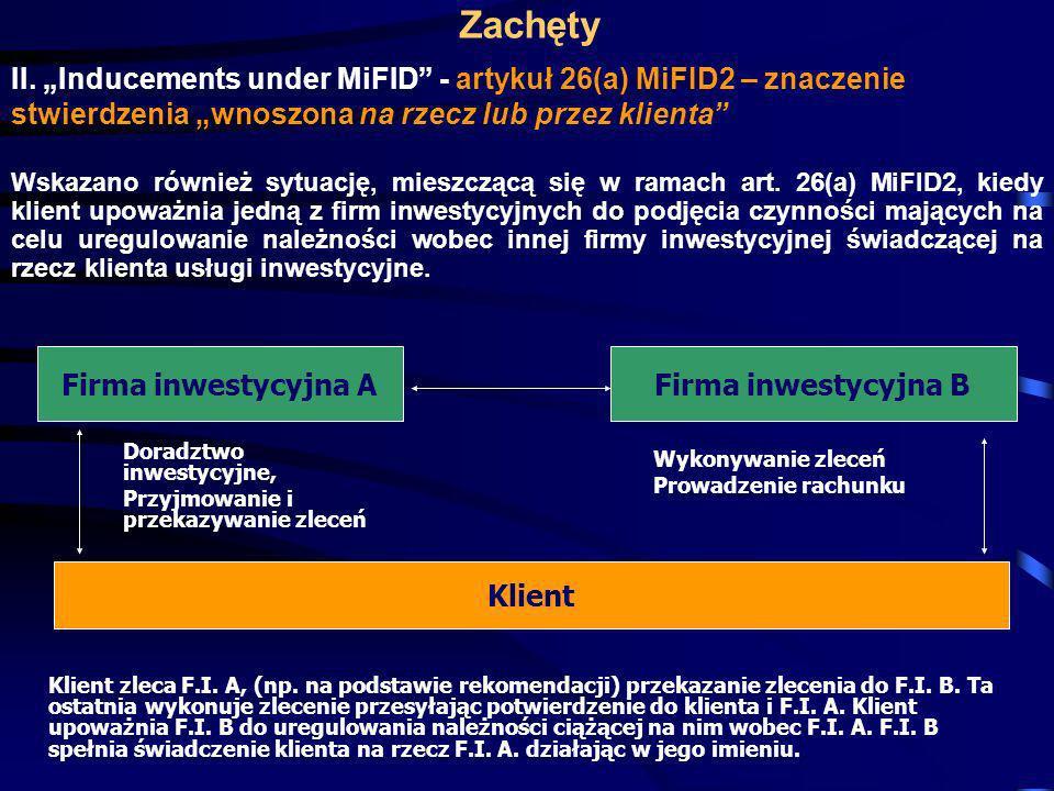 """ZachętyII. """"Inducements under MiFID - artykuł 26(a) MiFID2 – znaczenie stwierdzenia """"wnoszona na rzecz lub przez klienta"""
