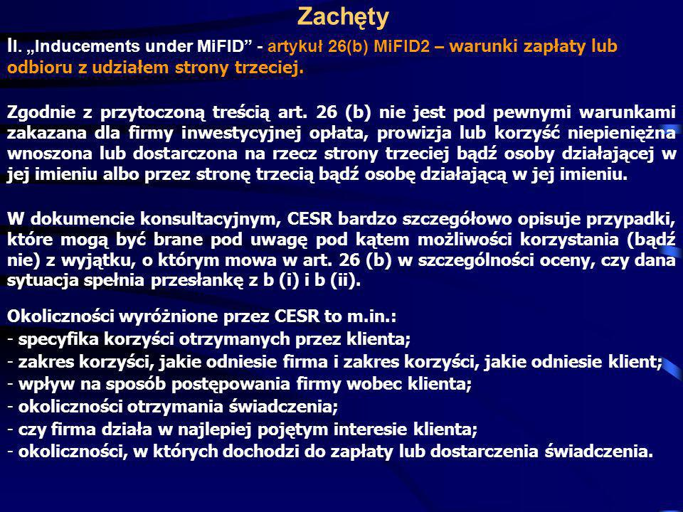 """Zachęty II. """"Inducements under MiFID - artykuł 26(b) MiFID2 – warunki zapłaty lub odbioru z udziałem strony trzeciej."""