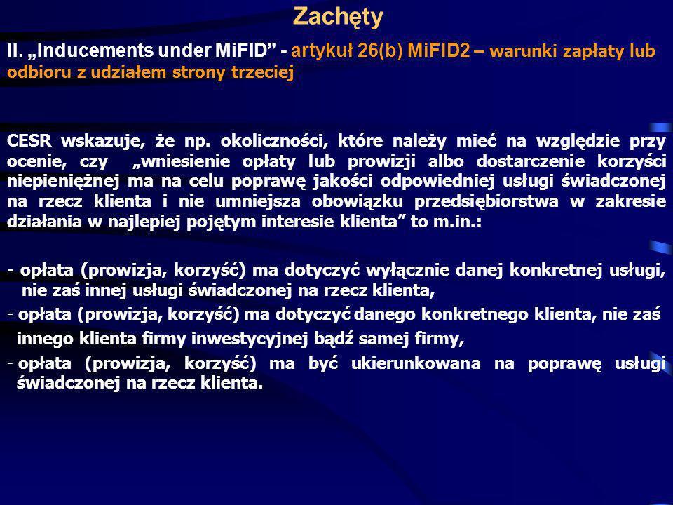 """ZachętyII. """"Inducements under MiFID - artykuł 26(b) MiFID2 – warunki zapłaty lub odbioru z udziałem strony trzeciej."""