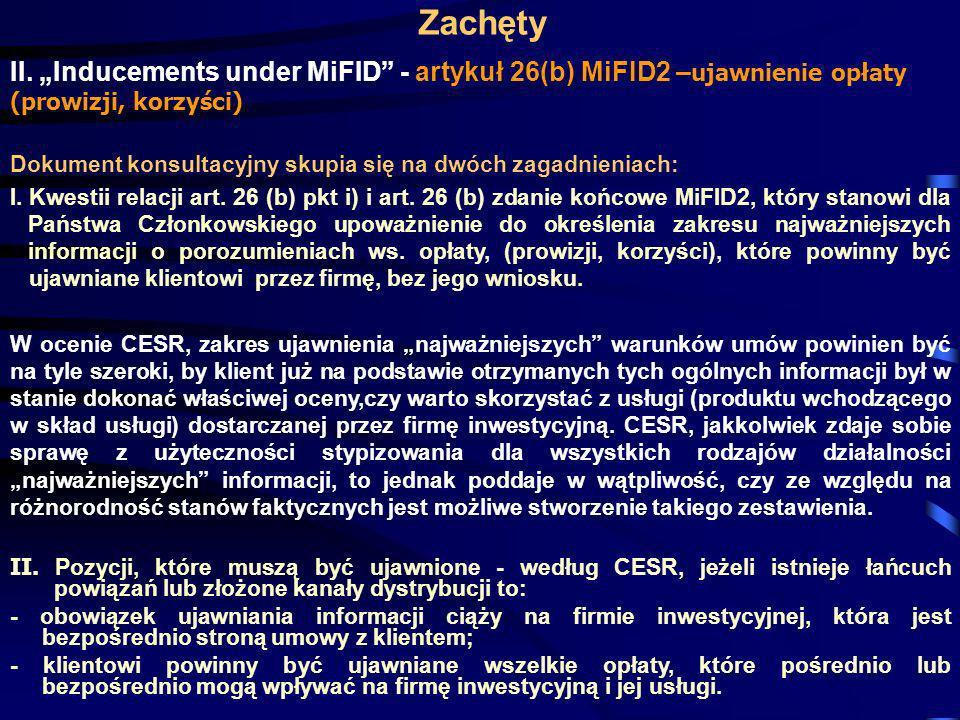 """Zachęty II. """"Inducements under MiFID - artykuł 26(b) MiFID2 –ujawnienie opłaty (prowizji, korzyści)"""