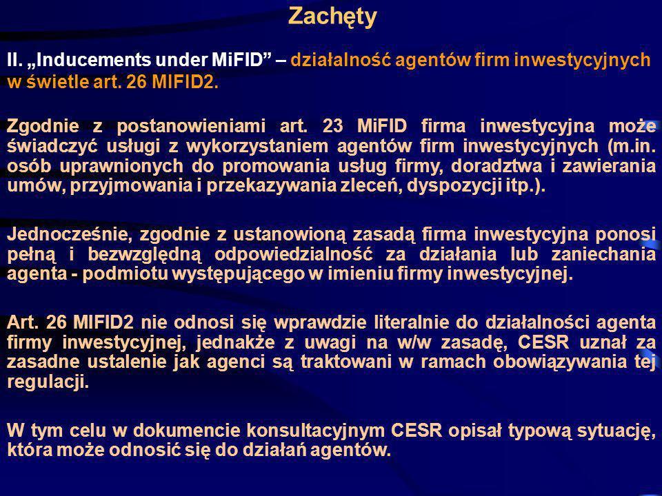 """Zachęty II. """"Inducements under MiFID – działalność agentów firm inwestycyjnych w świetle art. 26 MIFID2."""