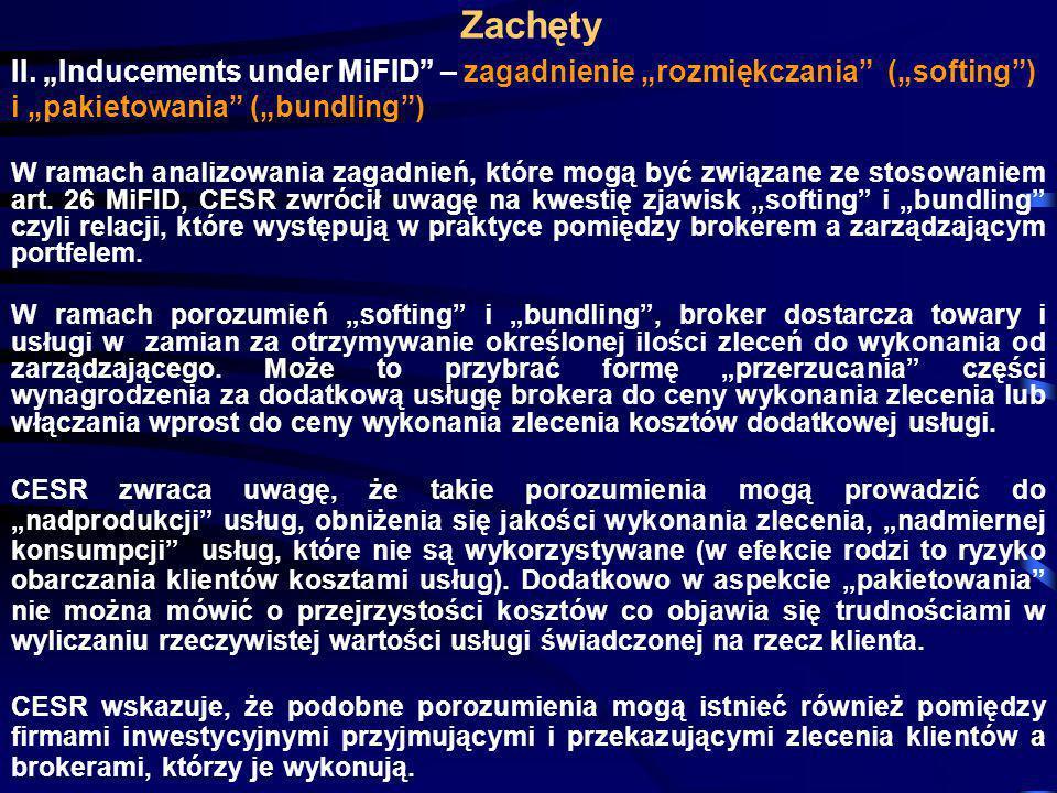 """Zachęty II. """"Inducements under MiFID – zagadnienie """"rozmiękczania (""""softing ) i """"pakietowania (""""bundling )"""