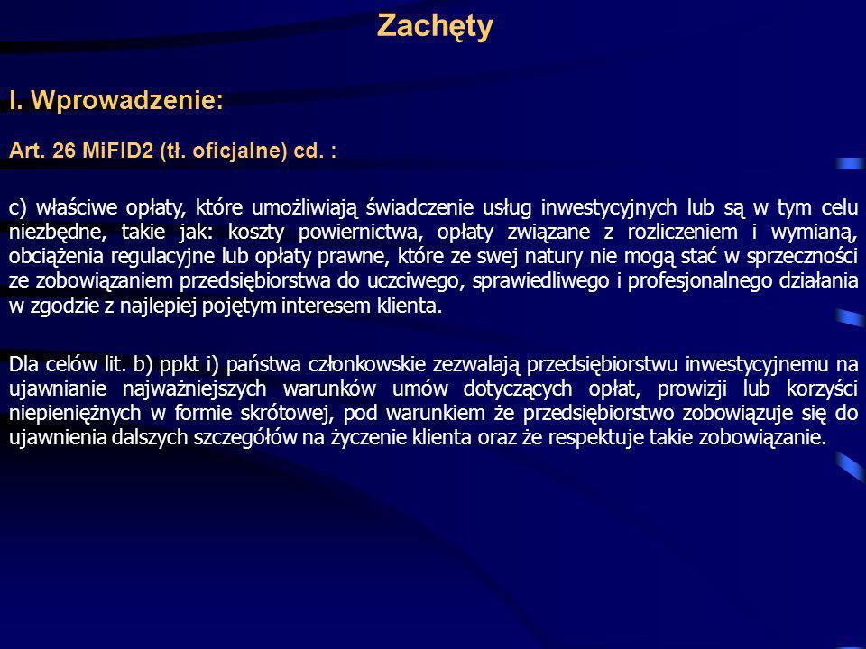 Zachęty I. Wprowadzenie: Art. 26 MiFID2 (tł. oficjalne) cd. :