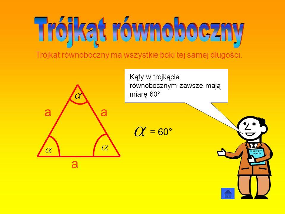 Trójkąt równoboczny ma wszystkie boki tej samej długości.