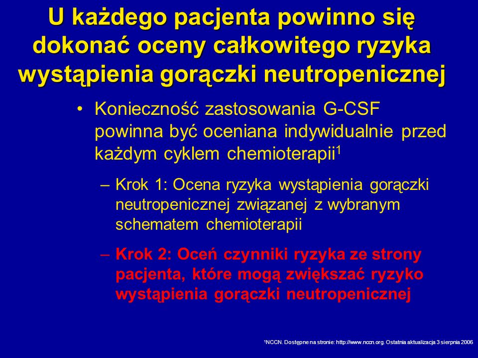 U każdego pacjenta powinno się dokonać oceny całkowitego ryzyka wystąpienia gorączki neutropenicznej