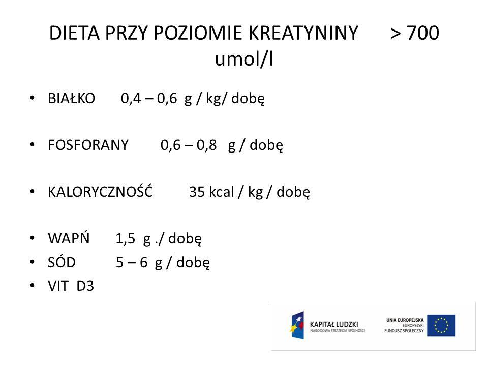 DIETA PRZY POZIOMIE KREATYNINY > 700 umol/l