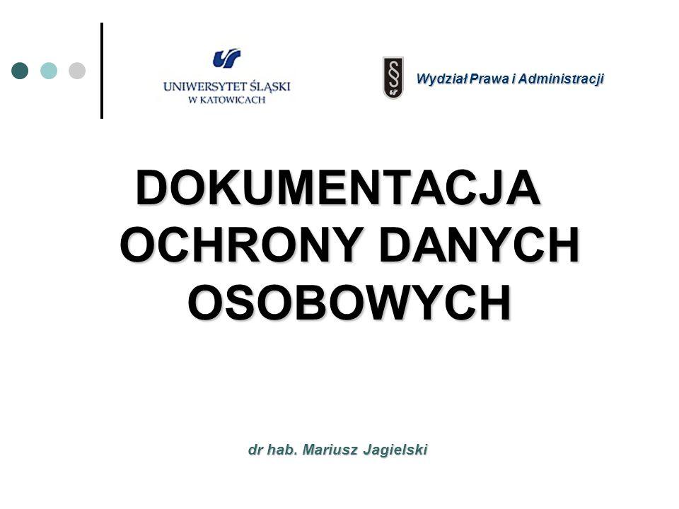 DOKUMENTACJA OCHRONY DANYCH OSOBOWYCH dr hab. Mariusz Jagielski