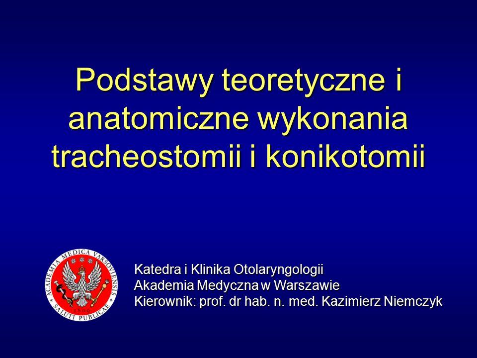 Podstawy teoretyczne i anatomiczne wykonania tracheostomii i konikotomii