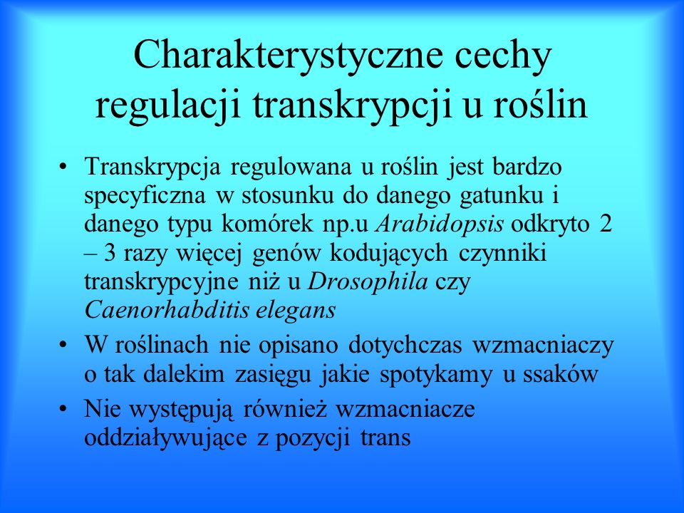 Charakterystyczne cechy regulacji transkrypcji u roślin