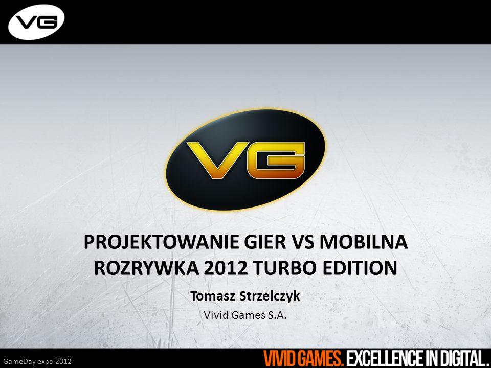 PROJEKTOWANIE GIER VS MOBILNA ROZRYWKA 2012 TURBO EDITION