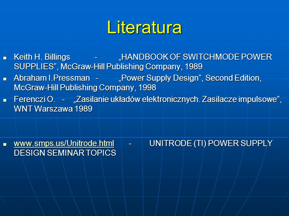 "Literatura Keith H. Billings - ""HANDBOOK OF SWITCHMODE POWER SUPPLIES , McGraw-Hill Publishing Company, 1989."