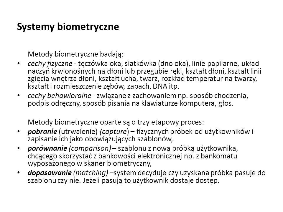 Systemy biometryczne Metody biometryczne badają: