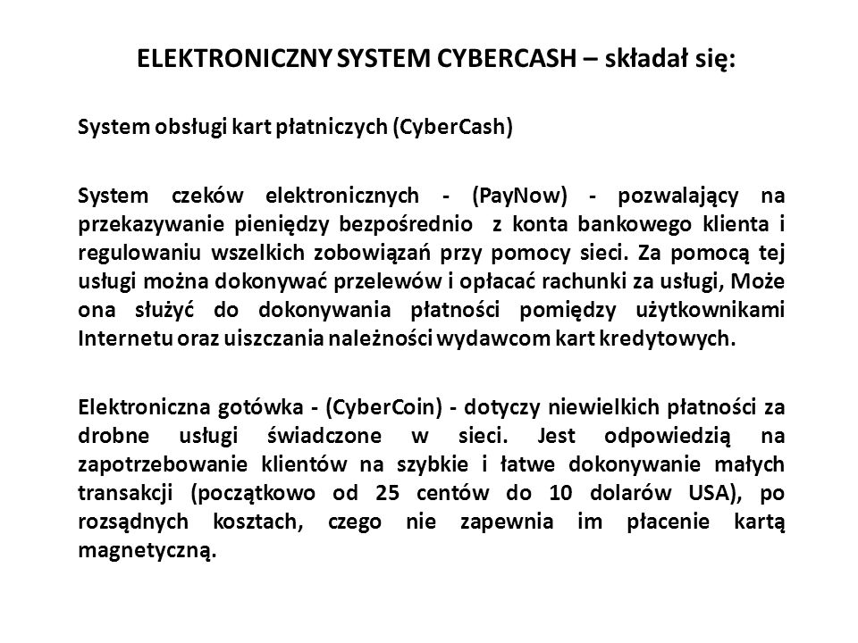 ELEKTRONICZNY SYSTEM CYBERCASH – składał się: