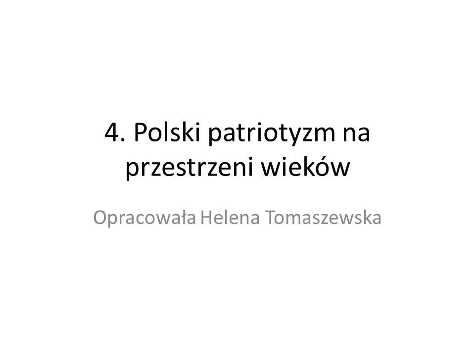 4. Polski patriotyzm na przestrzeni wieków