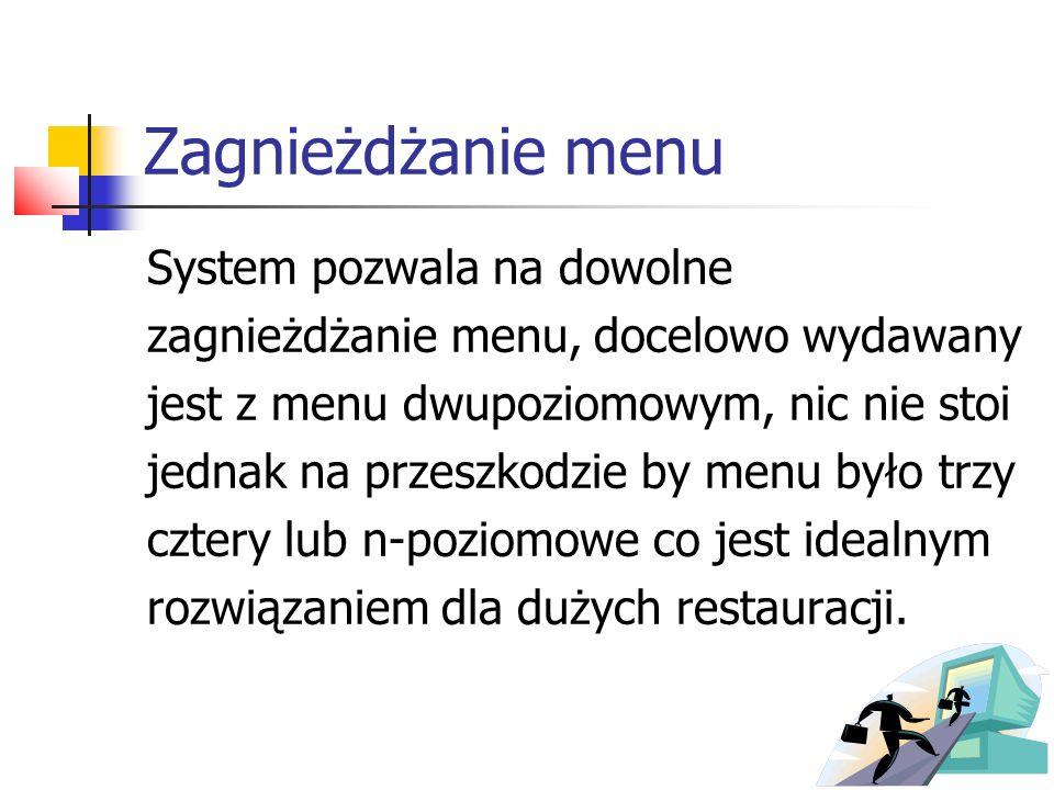 Zagnieżdżanie menu System pozwala na dowolne