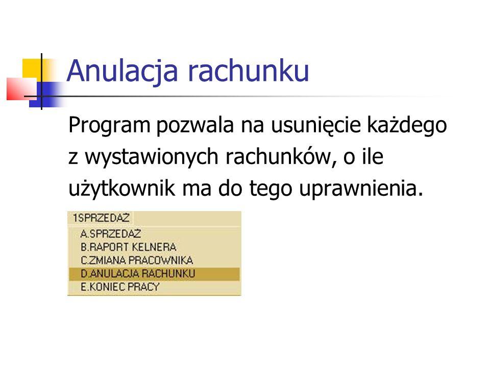 Anulacja rachunku Program pozwala na usunięcie każdego