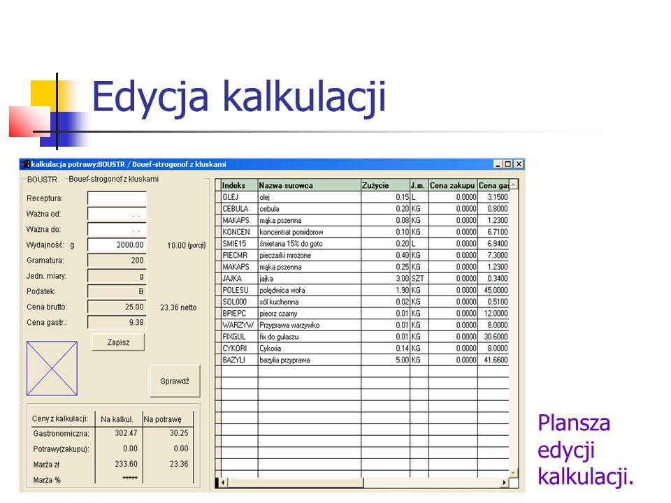 Edycja kalkulacji Plansza edycji kalkulacji.