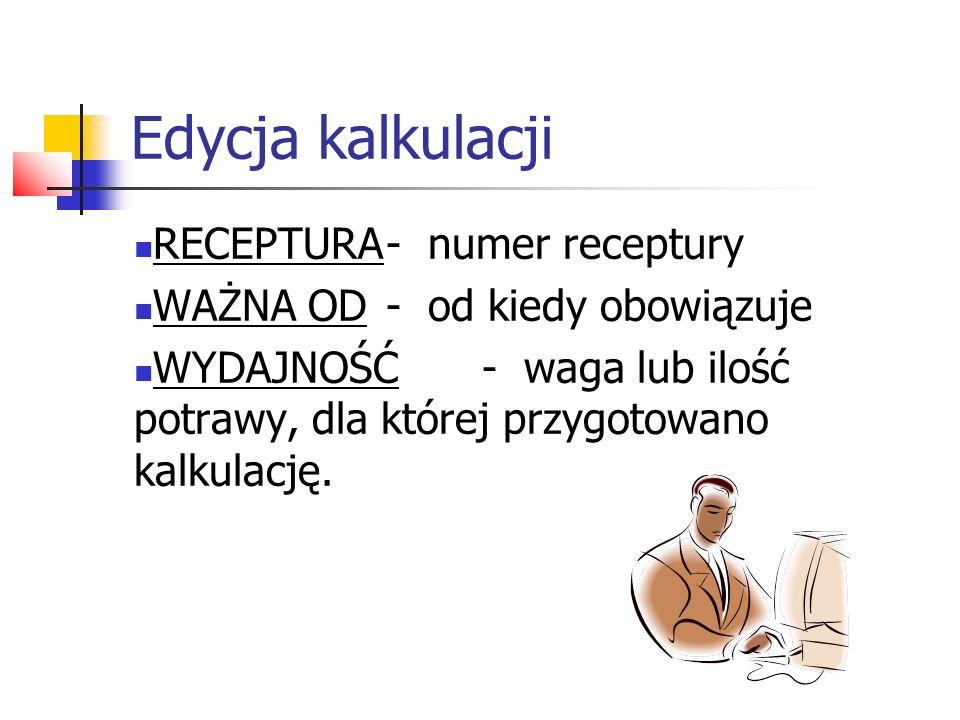 Edycja kalkulacji RECEPTURA - numer receptury