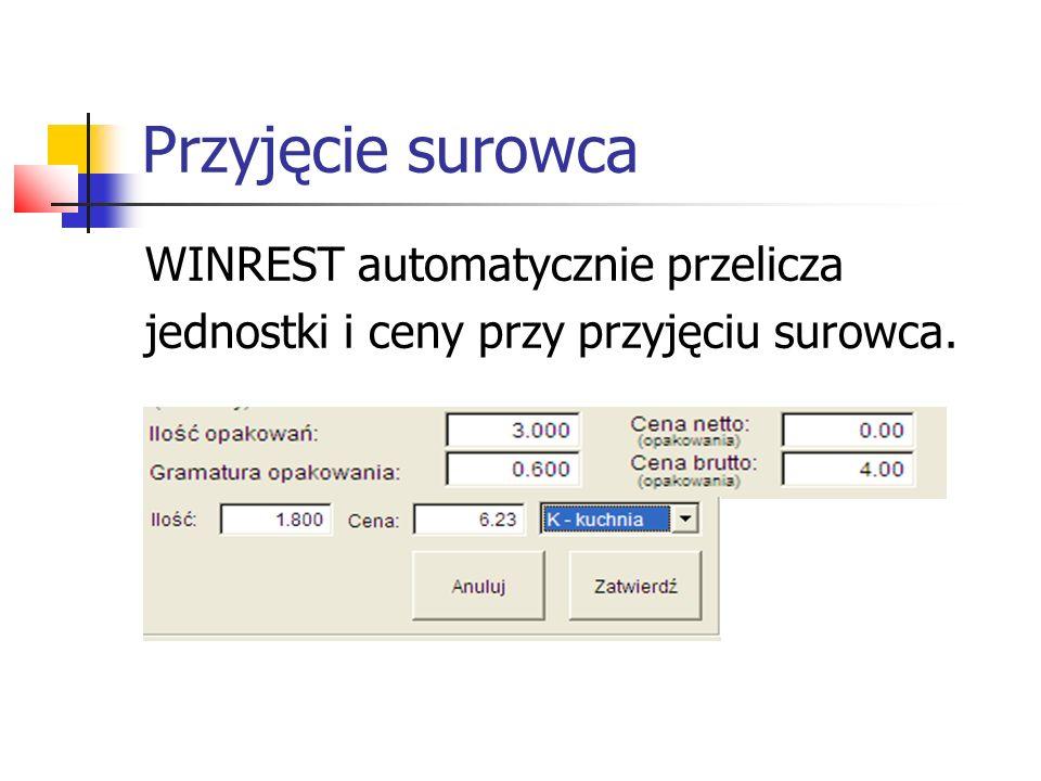 Przyjęcie surowca WINREST automatycznie przelicza