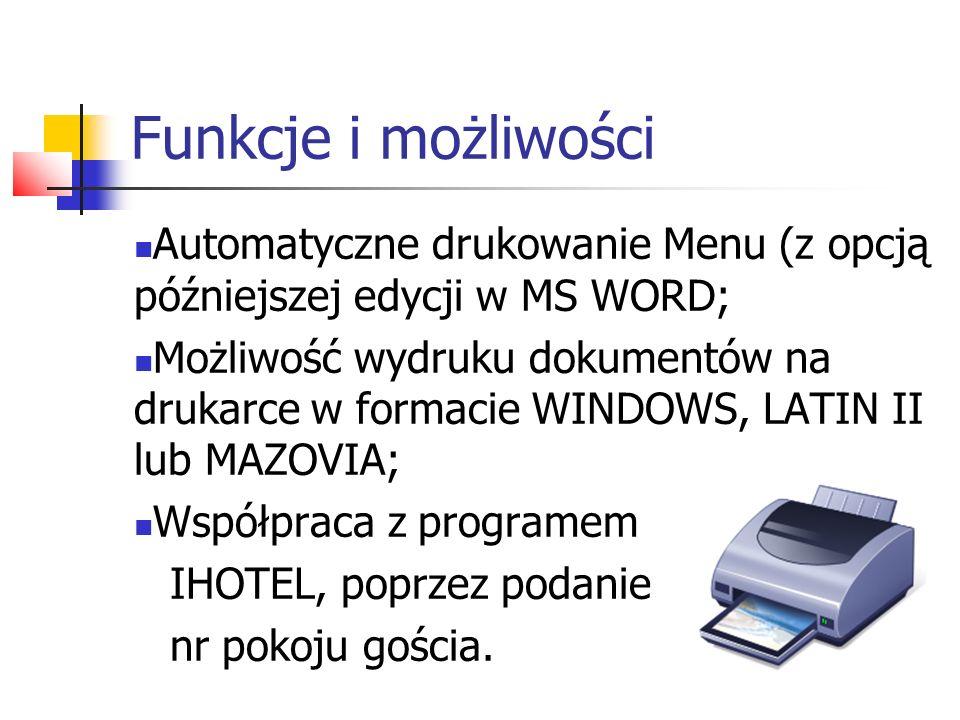 Funkcje i możliwości Automatyczne drukowanie Menu (z opcją późniejszej edycji w MS WORD;
