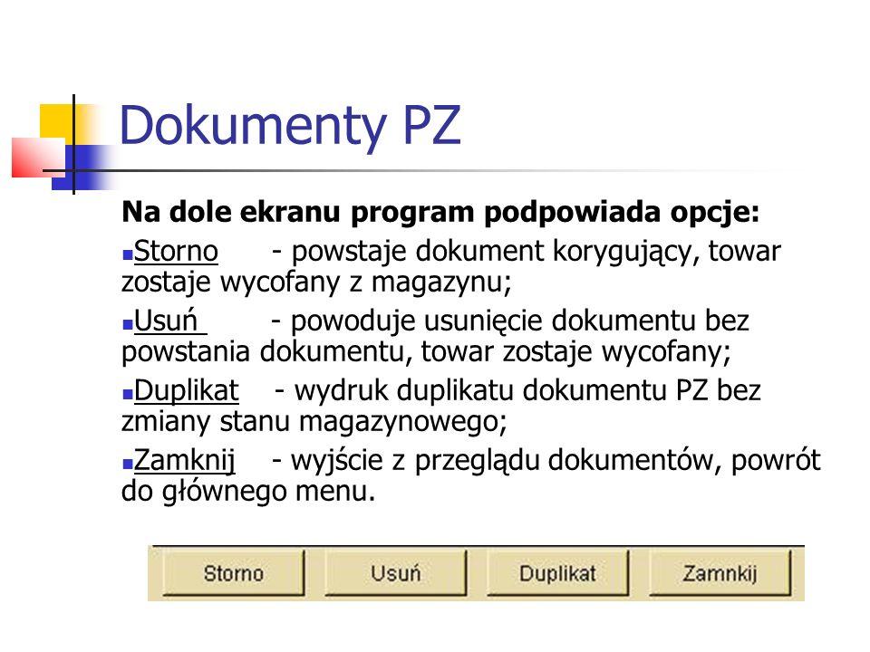 Dokumenty PZ Na dole ekranu program podpowiada opcje: