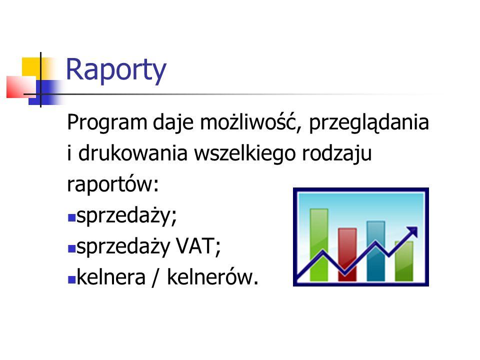 Raporty Program daje możliwość, przeglądania