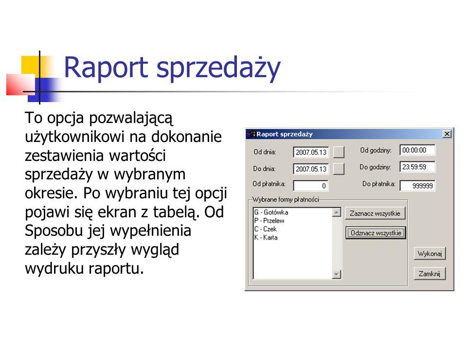 Raport sprzedaży To opcja pozwalającą użytkownikowi na dokonanie