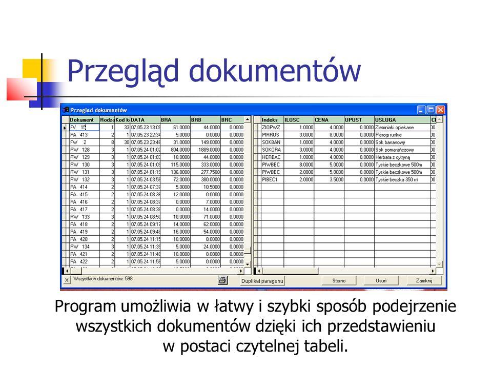 Przegląd dokumentów Program umożliwia w łatwy i szybki sposób podejrzenie. wszystkich dokumentów dzięki ich przedstawieniu.