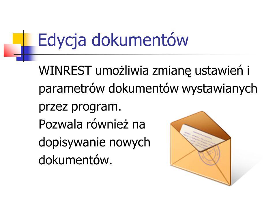Edycja dokumentów WINREST umożliwia zmianę ustawień i