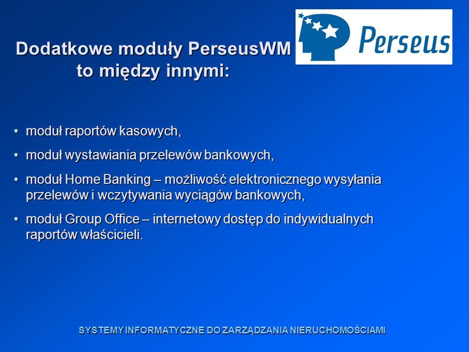 Dodatkowe moduły PerseusWM to między innymi: