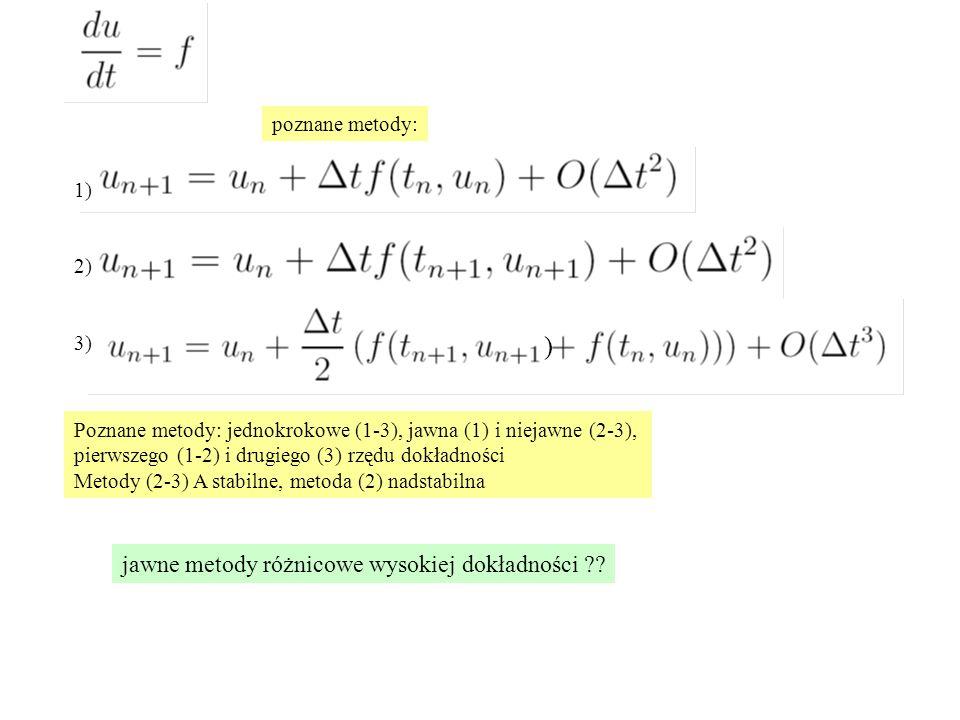 ) jawne metody różnicowe wysokiej dokładności poznane metody: 1) 2)