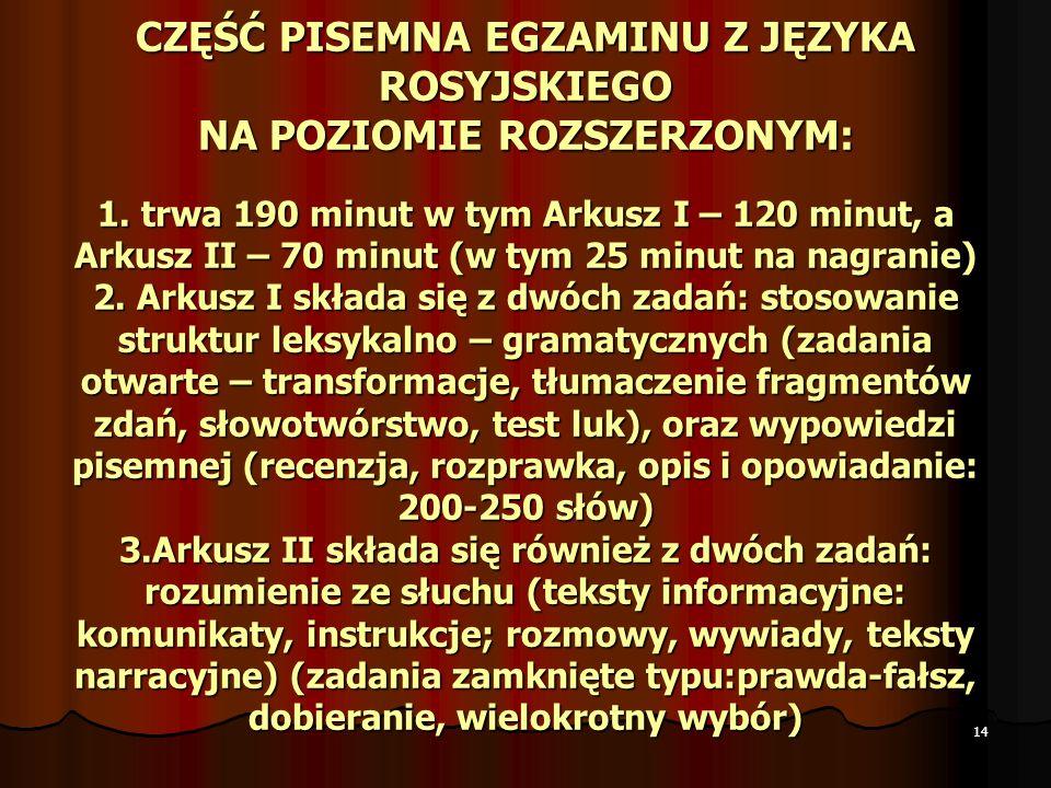 CZĘŚĆ PISEMNA EGZAMINU Z JĘZYKA ROSYJSKIEGO NA POZIOMIE ROZSZERZONYM: 1.