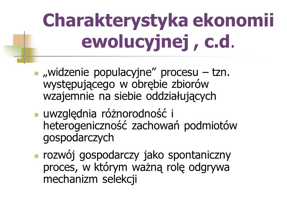 Charakterystyka ekonomii ewolucyjnej , c.d.