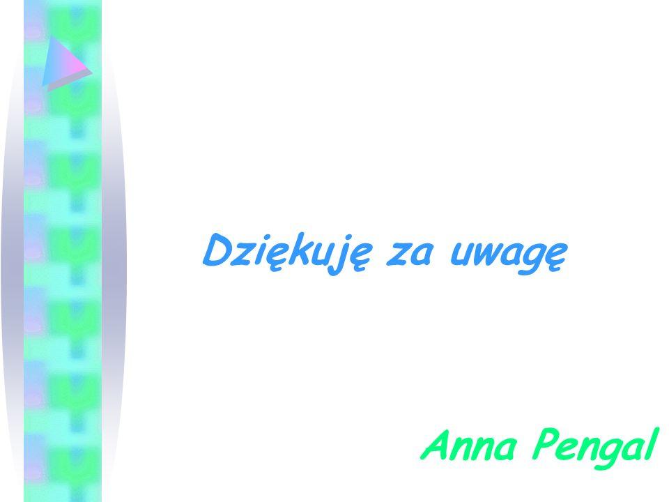 Dziękuję za uwagę Anna Pengal