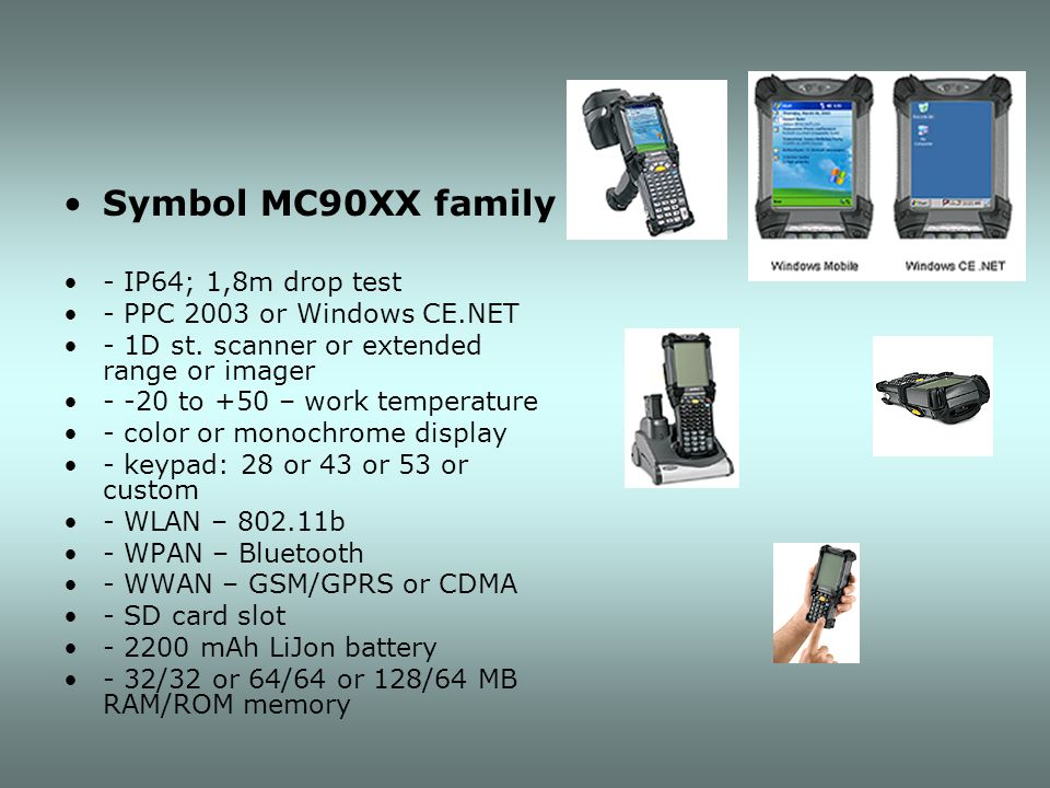 Symbol MC90XX family - IP64; 1,8m drop test