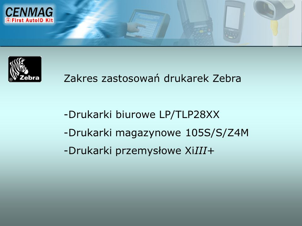 Zakres zastosowań drukarek Zebra