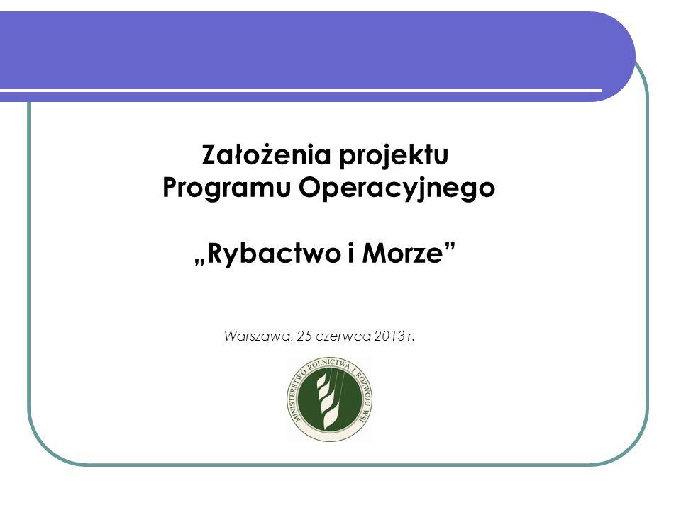 """Założenia projektu Programu Operacyjnego """"Rybactwo i Morze (PO RYBY 2014 – 2020)"""