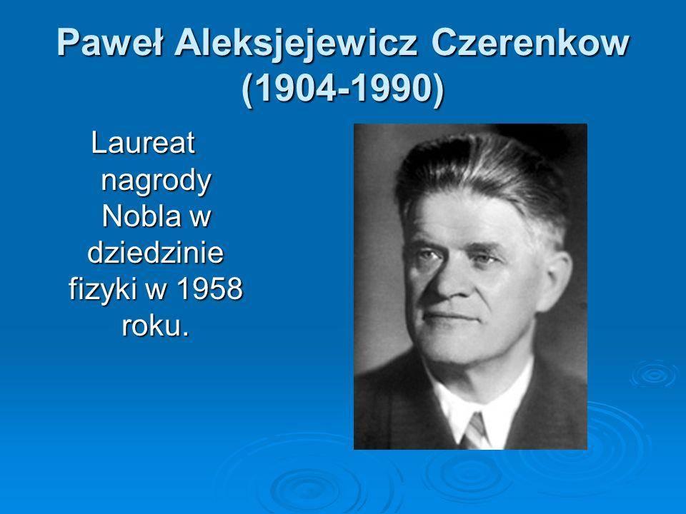 Paweł Aleksjejewicz Czerenkow (1904-1990)