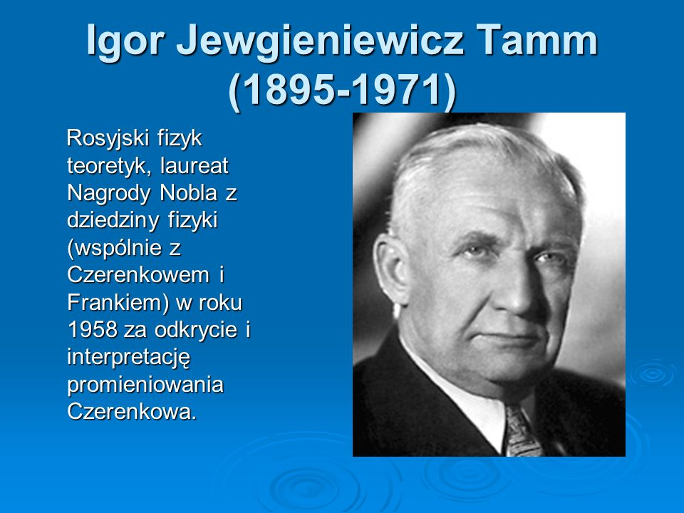Igor Jewgieniewicz Tamm (1895-1971)