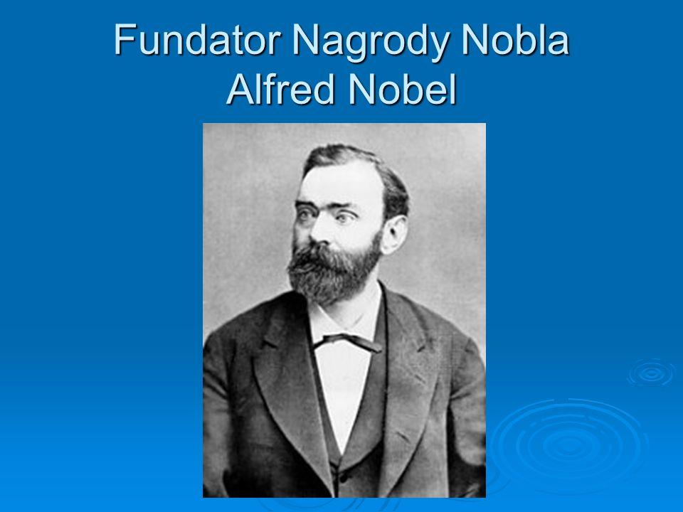 Fundator Nagrody Nobla Alfred Nobel