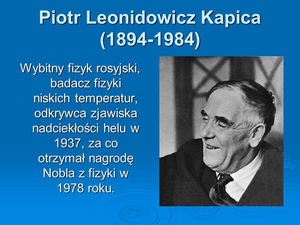 Piotr Leonidowicz Kapica (1894-1984)