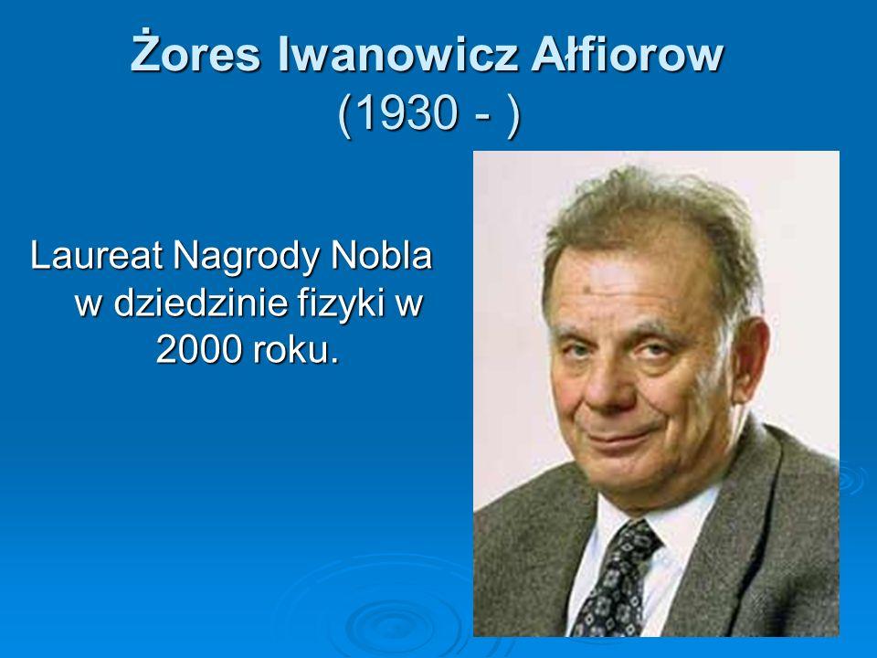 Żores Iwanowicz Ałfiorow (1930 - )