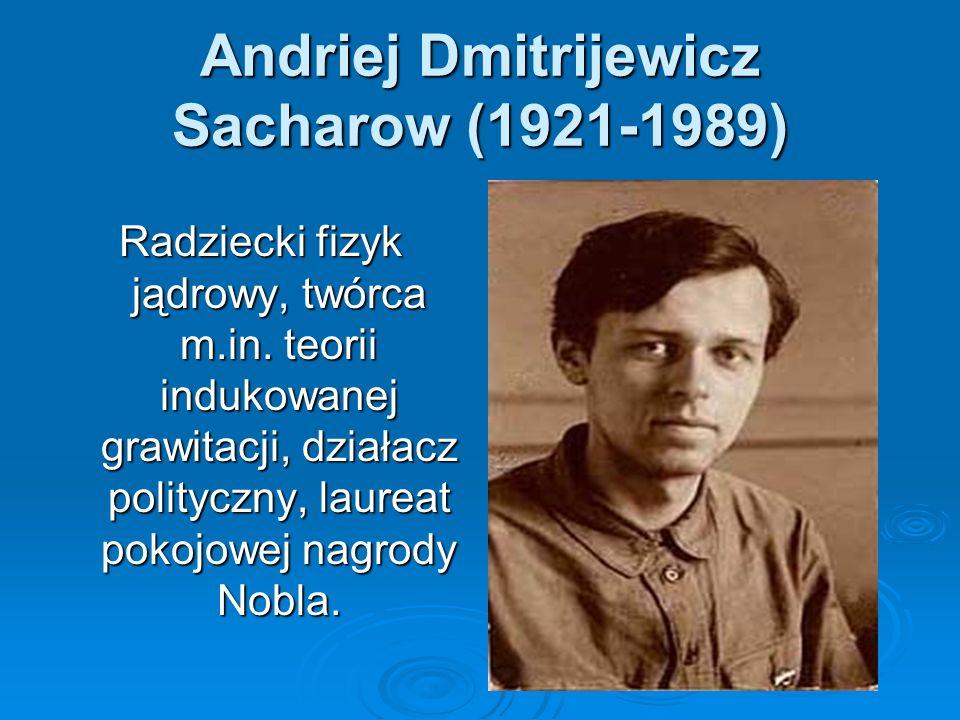 Andriej Dmitrijewicz Sacharow (1921-1989)