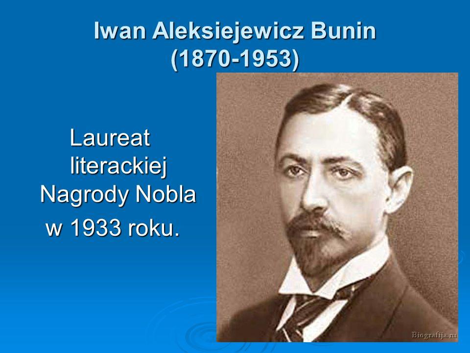 Iwan Aleksiejewicz Bunin (1870-1953)
