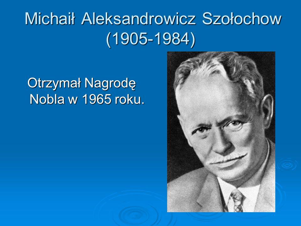 Michaił Aleksandrowicz Szołochow (1905-1984)