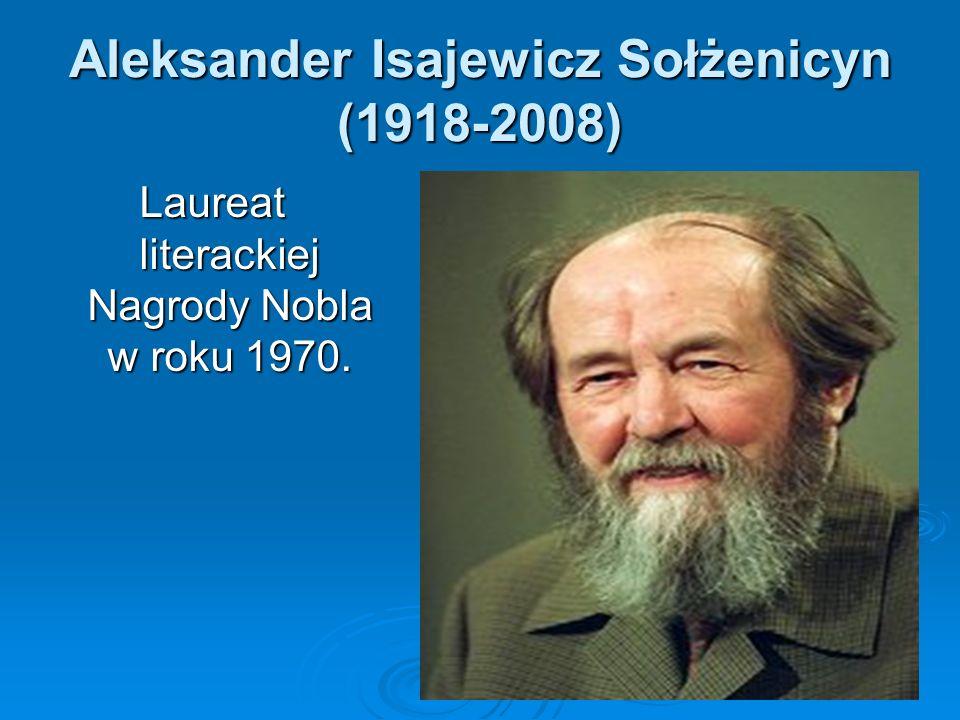 Aleksander Isajewicz Sołżenicyn (1918-2008)