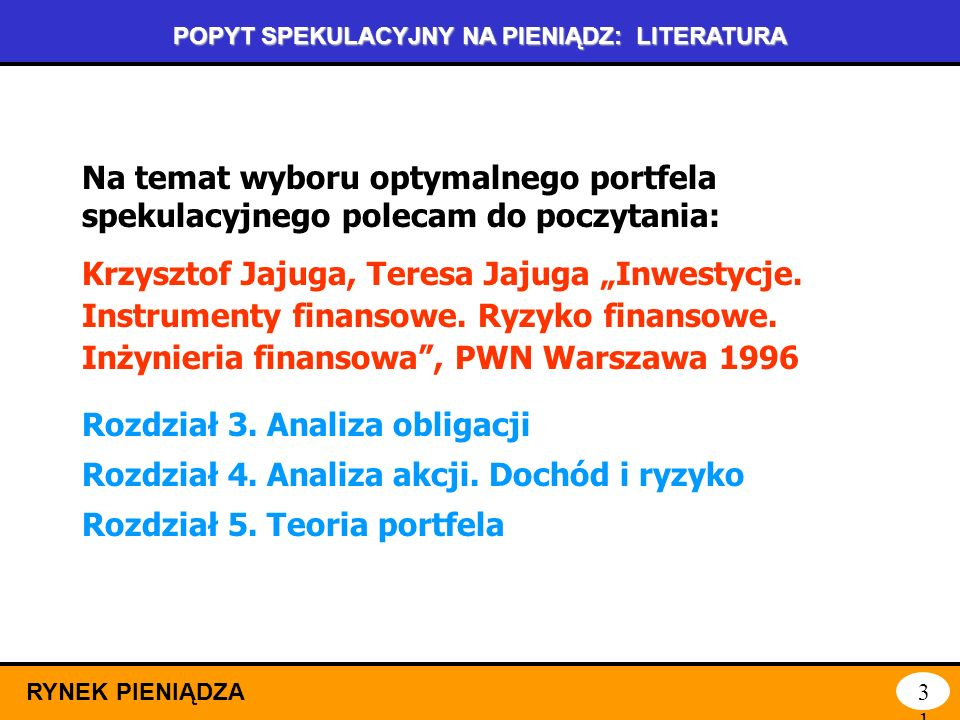 POPYT SPEKULACYJNY NA PIENIĄDZ: LITERATURA