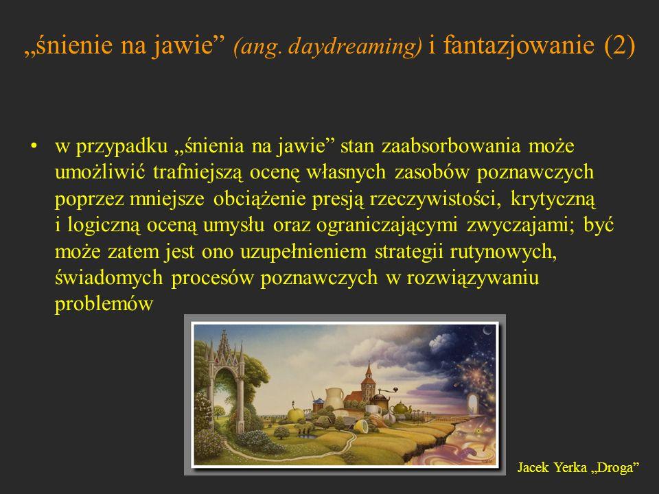 """""""śnienie na jawie (ang. daydreaming) i fantazjowanie (2)"""