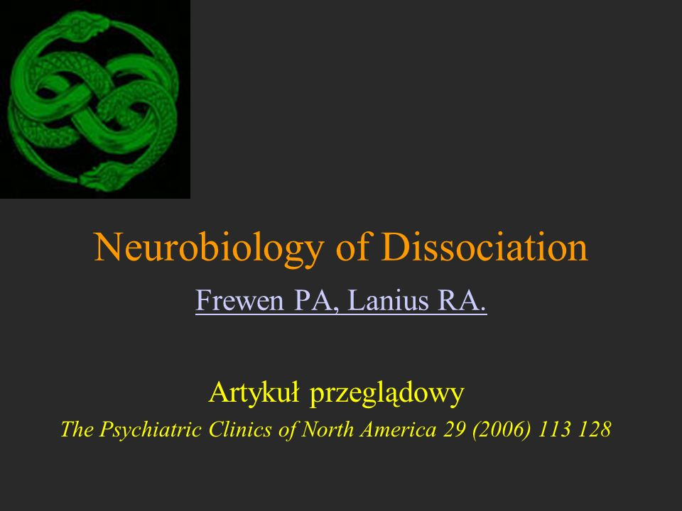 Neurobiology of Dissociation Frewen PA, Lanius RA.